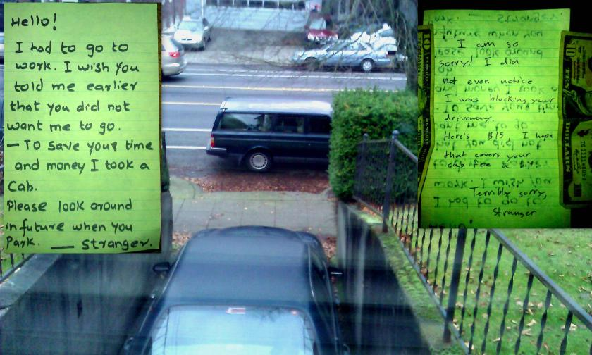A Stranger blocked my drive way, I left a note on his car as seen picture on top left. Came back home and his response can be seen on top right.