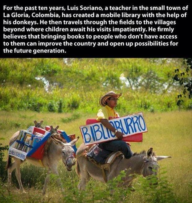 Luis Soriano, a teacher in the small town of La Gloria, Colombia, has spent the past ten years bringing books to children of the rural communities on the back of his donkeys.
