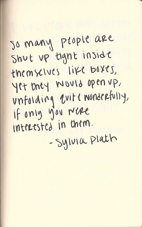 Help Someone to Unfold Themselves - sylvia plath