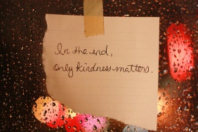 in the end only kindness matters