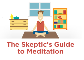 The Skeptic's Guide to Meditation