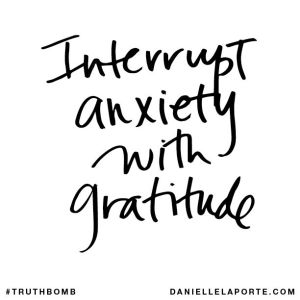 Quote about Anxiety and Gratitude