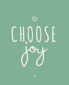 Choose Joy Quote
