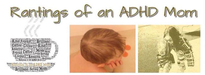Rantings of an ADHD Mom