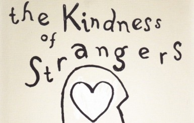 kindness of strangers