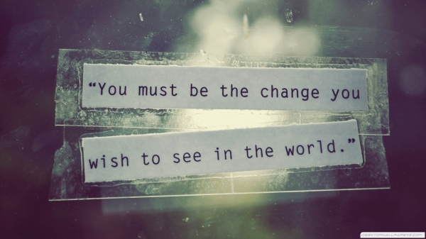 """change the world"""
